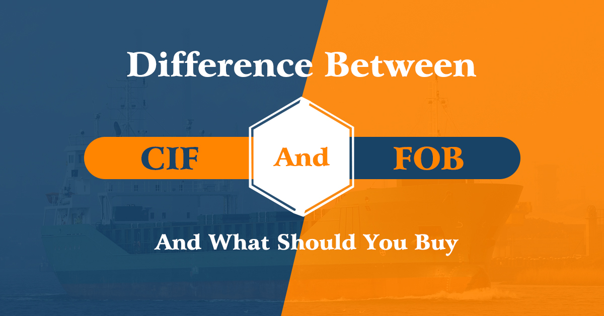 Difference_Between_CIF_and_FOB_and_What_Should_you_Buy